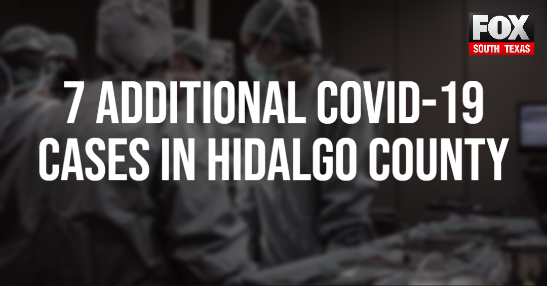 7 More People in Hidalgo County Test Positive for COVID-19